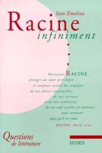 Jean Emelina - Racine infiniment.