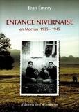 Jean Emery - Enfance nivernaise en Morvan 1935 - 1945.