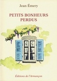Jean Emery - Petits bonheurs perdus.