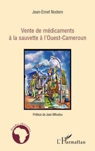 Jean-Emet Nodem - Vente de médicaments a la sauvette a l'Ouest-Cameroun.