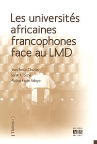 Jean-Emile Charlier et Sarah Croché - Les universités africaines francophones face au LMD - Les effets du processus de Bologne sur l'enseignement supérieur au-delà des frontières de l'Europe.