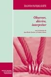 Jean-Emile Charlier et Frédéric Moens - Observer, décrire, interpréter - Un état des méthodes en sciences sociales.
