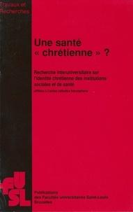 Jean-Emile Charlier et Francis Collet - Une santé «chrétienne»?.