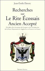 Jean-Emile Daruty - Recherches sur le rite écossais ancien accepté.