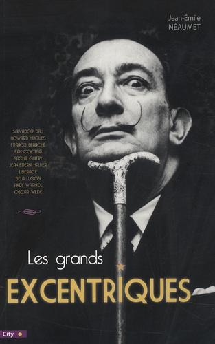 Jean-Emile Néaumet - Les grands excentriques.