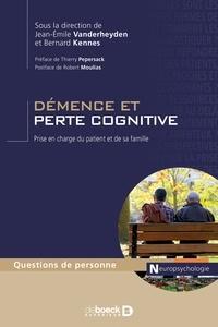 Thierry Pepersack et Jean-Emile Vanderheyden - Démence et perte cognitive - Prise en charge du patient et de sa famille.