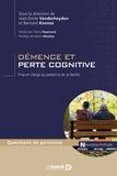 Jean-Emile Vanderheyden et Bernard Kennes - Démence et perte cognitive - Prise en charge du patient et de sa famille.