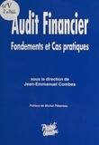 Jean-Emmanuel Combes et Michel Pébereau - Audit financier : fondements et cas pratiques.