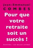 Jean-Emmanuel Combes - Pour que votre retraite soit un succès ! - Les trois mois qui comptent.