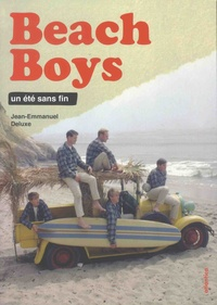 Jean-Emmanuel Deluxe - Beach Boys - Un été sans fin.