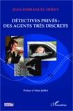 Jean-Emmanuel Derny - Détectives privés : des agents très discrets.