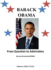 Jean-Emmanuel Pondi - Barack Obama : From Question To Admiration.