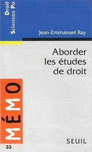 Jean-Emmanuel Ray - Aborder les études de droit.