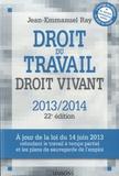 Jean-Emmanuel Ray - Droit du travail, droit vivant 2013/2014.
