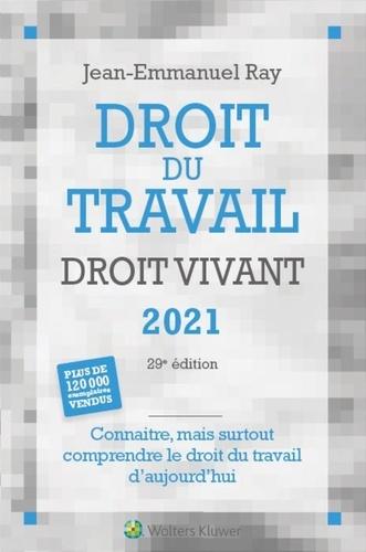 Droit du travail, droit vivant  Edition 2021