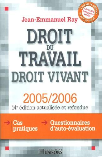 Jean-Emmanuel Ray - Droit du travail, droit vivant.