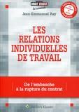 Jean-Emmanuel Ray - Les relations individuelles de travail.