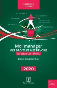 Jean-Emmanuel Ray - Moi manager - Mes droit et mes devoir en droit du travail.