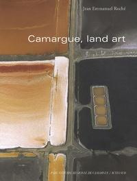 Jean-Emmanuel Roché - Camargue, land art - points de vue sur une réserve de biosphère.