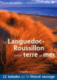 Jean-Emmanuel Roché et Daniel Kempa - Le Languedoc-Roussillon entre terre et mer - 22 balades sur les sites du Conservatoire du littoral.