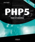 Jean Engels - PHP 5 - Cours et exercices.