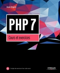 Jean Engels - PHP 7, cours et exercices.