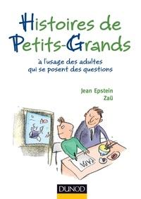 Jean Epstein - Histoires de petits-grands - A l'usage des adultes qui se posent des questions.