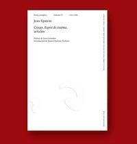 Jean Epstein et Yann Gonzales - Jean Epstein, Cours, Esprits de cinéma, articles - Volume VI - 1945-1950.