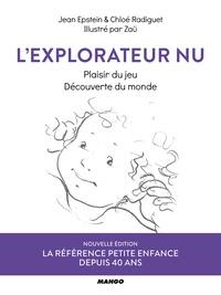 Jean Epstein et Chloé Radiguet - L'explorateur nu - Plaisir du jeu - Découverte du monde.