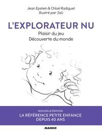 Jean Epstein et Chloé Radiguet - L'explorateur nu - Plaisir du jeu, découverte du monde.