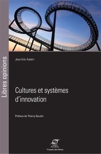 Jean-Eric Aubert - Cultures et systèmes d'innovation.