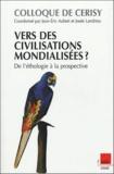 Jean-Eric Aubert et Josée Landrieu - Vers des civilisations mondialisées ? De l'éthologie à la prospective - Colloque de Cerisy.