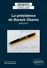 Jean-Eric Branaa - Agrégation anglais - La présidence de Barack Obama (2009-2017).