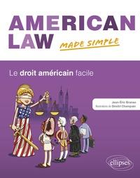 Jean-Eric Branaa - American Law Made Simple - Le droit américain facile.