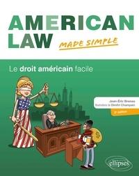 Jean-Eric Branaa et Dimitri Champain - American Law made simple. Le droit américain facile..
