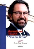 "Jean-Eric Branaa - American Touch - ""Parlez-moi de vous""."