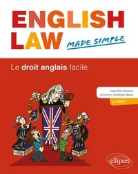 Jean-Eric Branaa - English Law Made Simple - Le droit anglais facile.