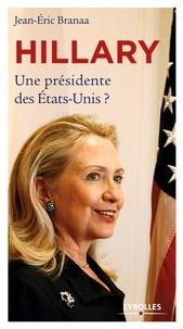 Jean-Eric Branaa - Hillary - Une présidente des Etats-Unis ?.