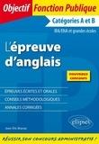 Jean-Eric Branaa - L'épreuve d'anglais (écrit et oral) - Catégories A et B, IRA/ENA et grandes écoles.