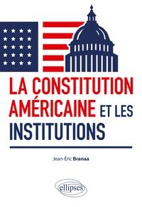Jean-Eric Branaa - La Constitution américaine et les institutions.
