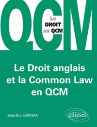 Jean-Eric Branaa - Le droit anglais et la Common Law en QCM.