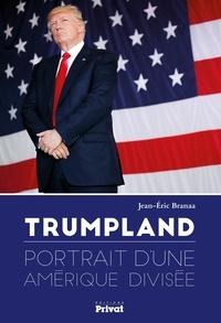 Jean-Eric Branaa - Trumpland - Portrait d'une Amérique divisée.