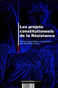 Jean-Eric Callon - Les projets constitutionnels de la Résistance.