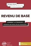 Jean-Eric Hyafil et Thibault Laurentjoye - Le revenu de base : comment le financer - Panorama des modalités de financement.