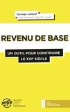 Jean-Eric Hyafil et  MFRB - Le revenu de base : un outil pour construire le XXIe siècle.