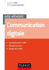 Jean-Eric Pelet et Jérémy Lucas-Boursier - Aide-mémoire de communication digitale.