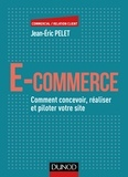 Jean-Eric Pelet - E-commerce - Comment concevoir, réaliser et piloter votre site.