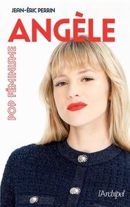 Jean-Eric Perrin - Angèle - Pop féminisme.