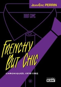Jean-Eric Perrin - Frenchy but chic - Chroniques 1979-1982.