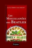 Jean-Eric Perrin et Gilles Verlant - Les miscellanées des Beatles.